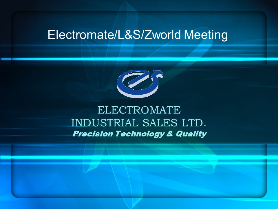 ELECTROMATE INDUSTRIAL SALES LTD. Precision Technology & Quality