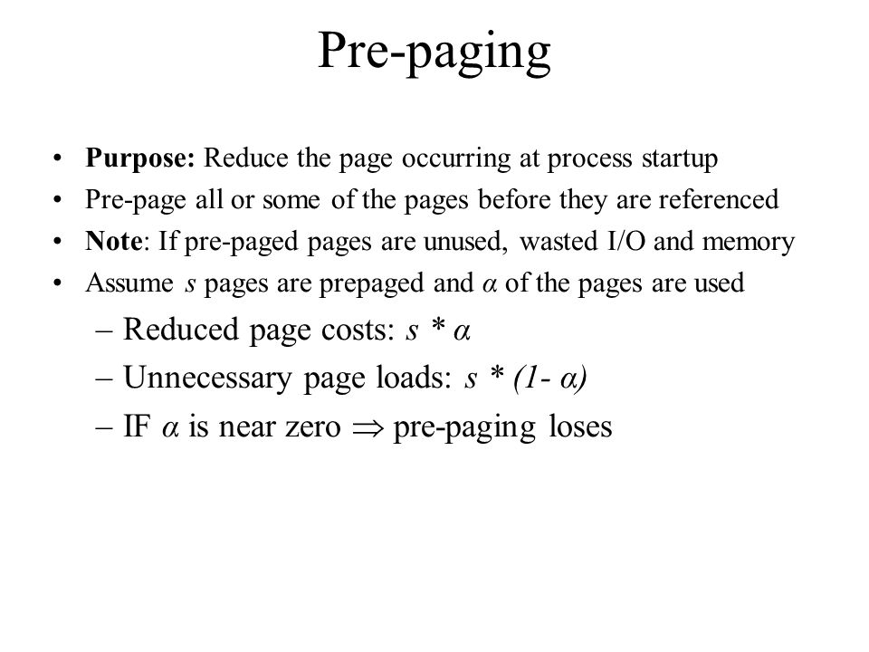 Pre-paging Reduced page costs: s * α