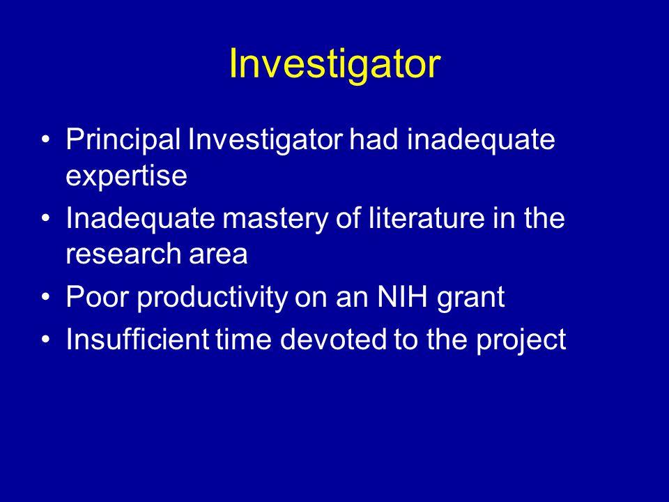 Investigator Principal Investigator had inadequate expertise