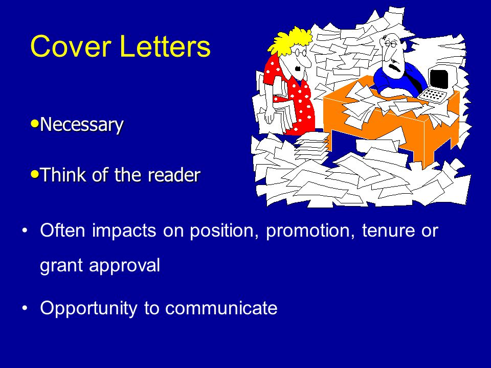 Cover Letters Necessary Think of the reader
