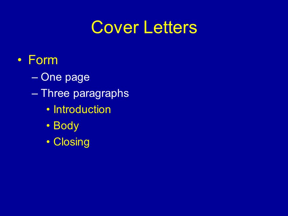 Cover Letters Form One page Three paragraphs Introduction Body Closing