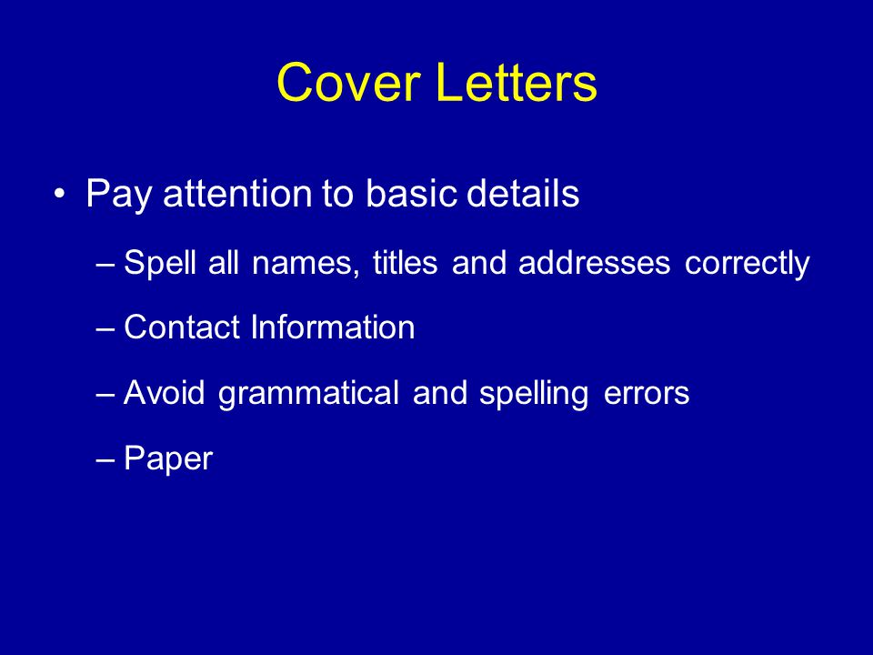 Cover Letters Pay attention to basic details