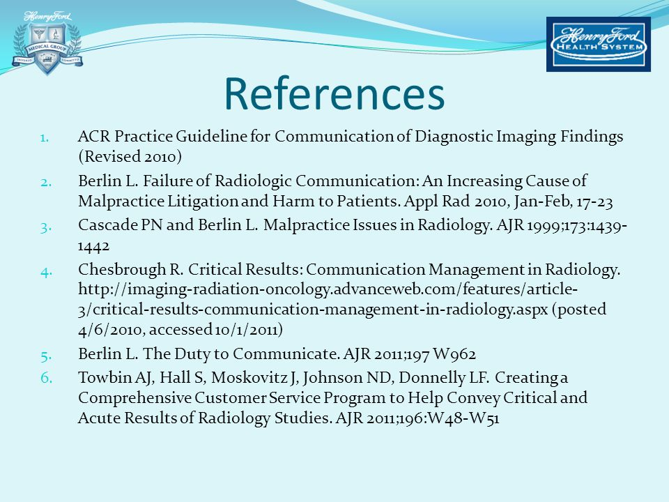 References ACR Practice Guideline for Communication of Diagnostic Imaging Findings (Revised 2010)