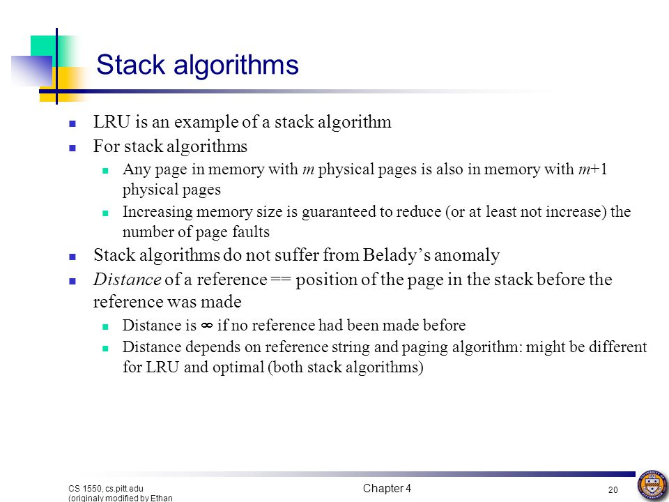 Stack algorithms LRU is an example of a stack algorithm