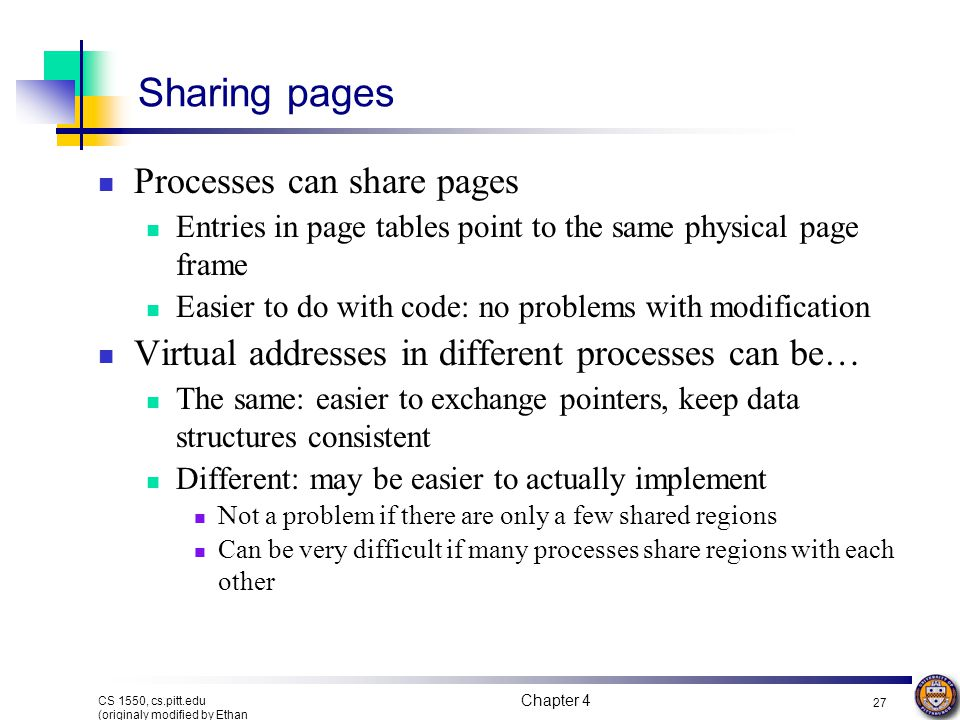 Sharing pages Processes can share pages
