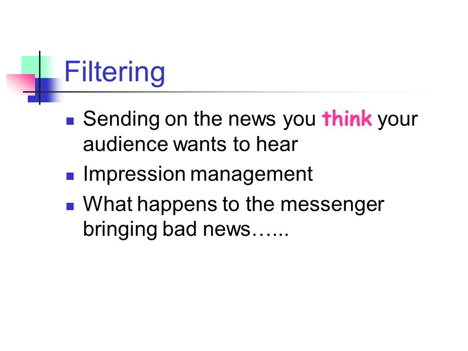 Filtering Sending on the news you think your audience wants to hear