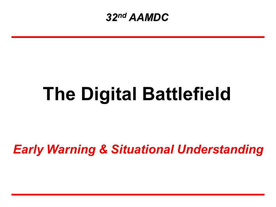 The Digital Battlefield Early Warning & Situational Understanding