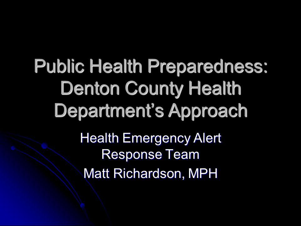 Public Health Preparedness: Denton County Health Department's Approach