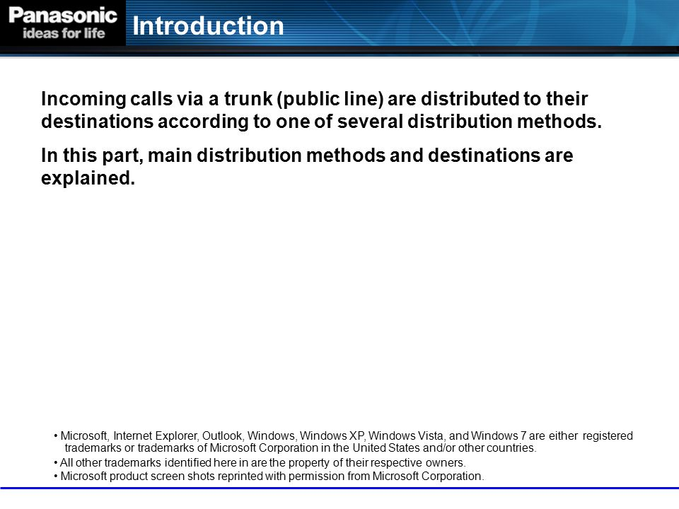 Introduction Incoming calls via a trunk (public line) are distributed to their destinations according to one of several distribution methods.