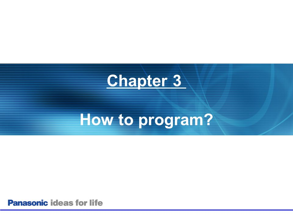 Chapter 3 How to program