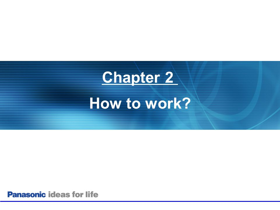 Chapter 2 How to work