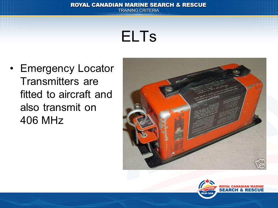 ELTs Emergency Locator Transmitters are fitted to aircraft and also transmit on 406 MHz