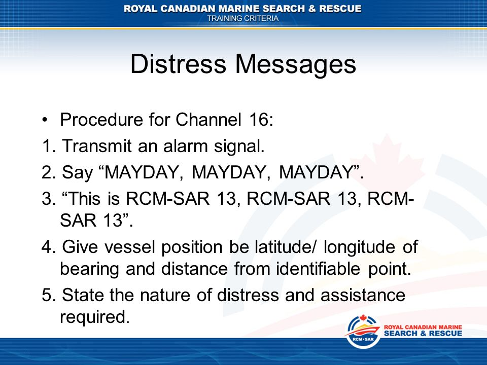 Distress Messages Procedure for Channel 16: