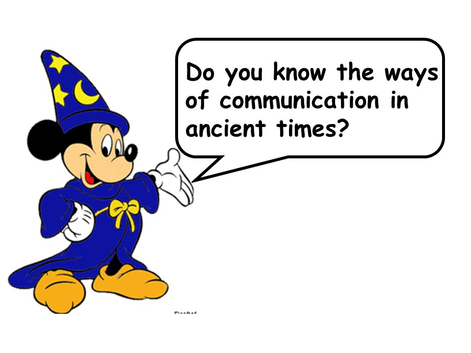 Do you know the ways of communication in ancient times