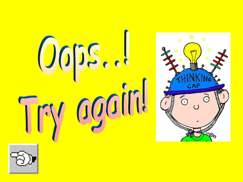Oops..! Try again!