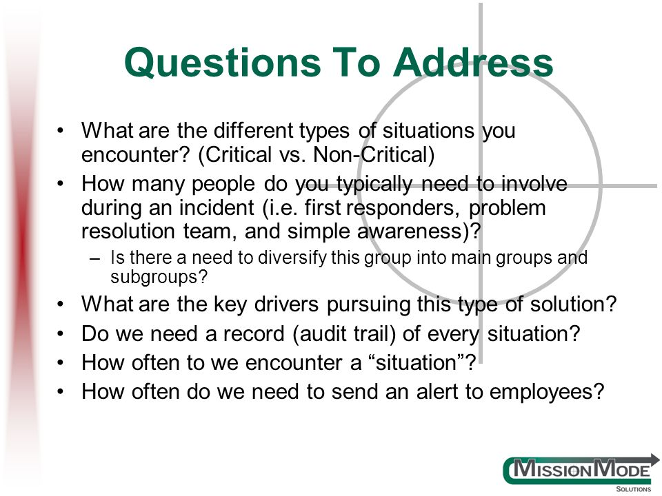 Questions To Address What are the different types of situations you encounter (Critical vs. Non-Critical)
