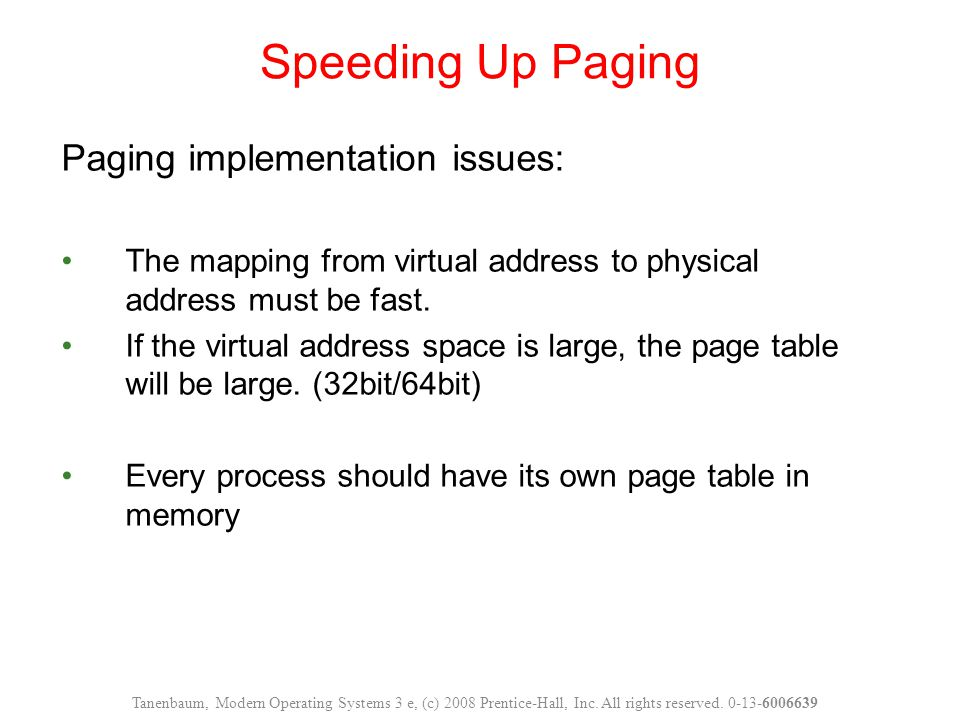 Speeding Up Paging Paging implementation issues: