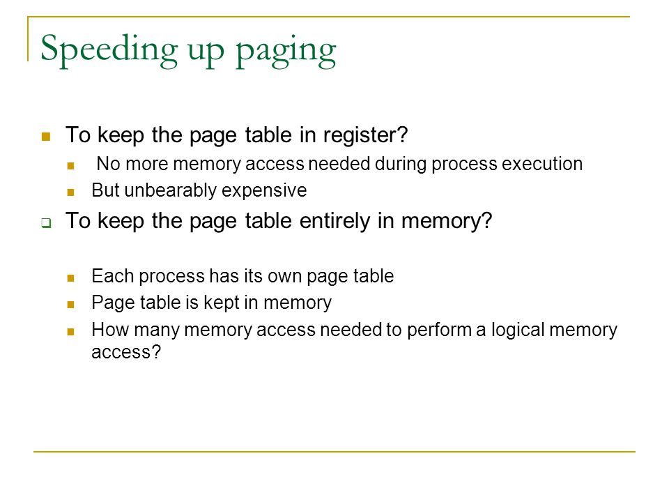 Speeding up paging To keep the page table in register