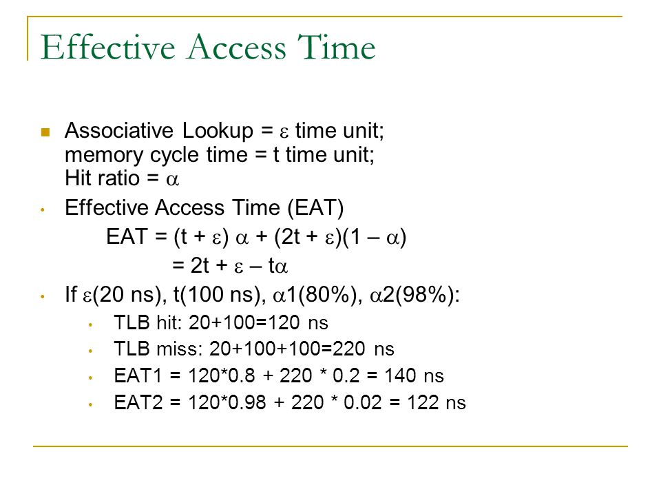 Effective Access Time Associative Lookup =  time unit; memory cycle time = t time unit; Hit ratio = 
