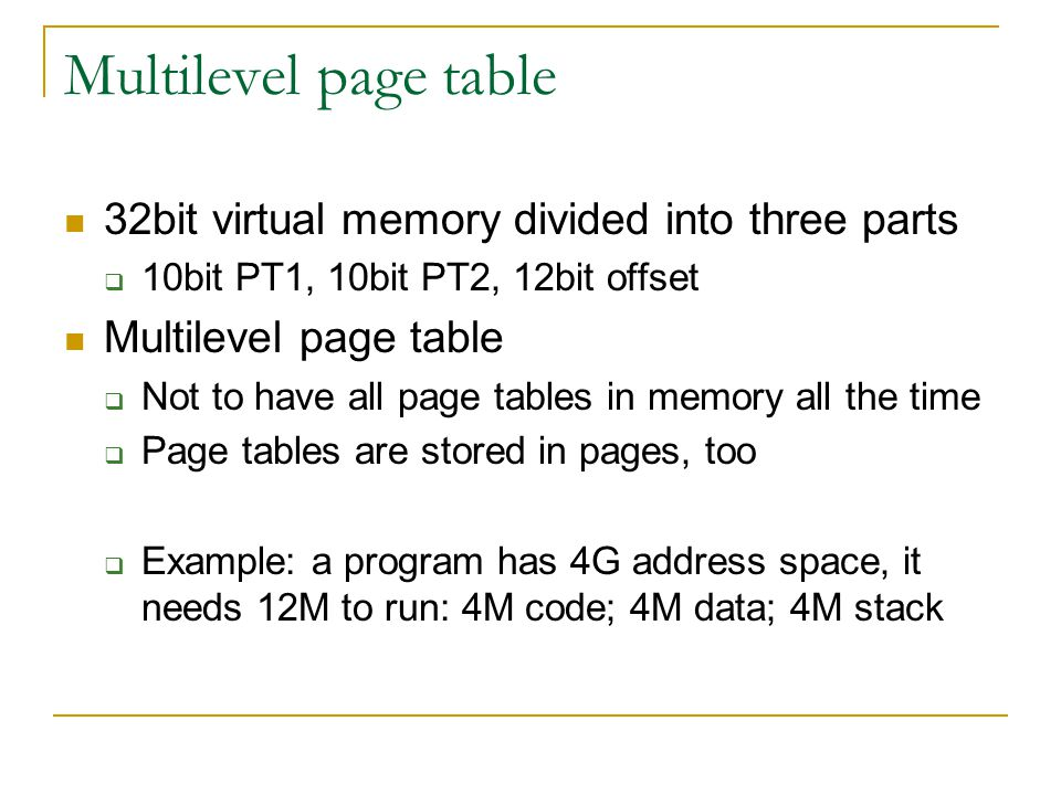 Multilevel page table 32bit virtual memory divided into three parts