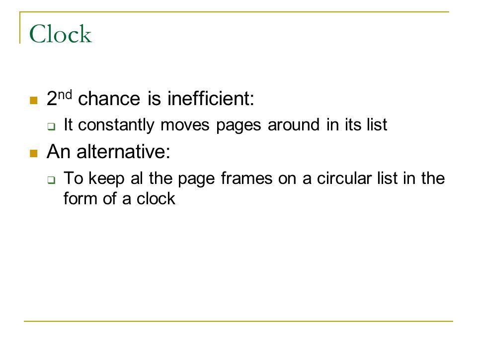 Clock 2nd chance is inefficient: An alternative: