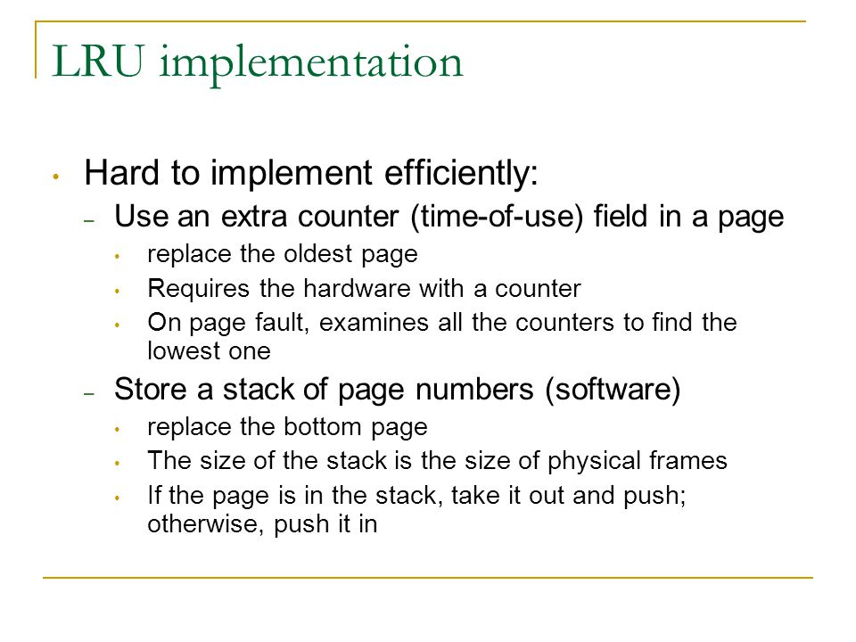 LRU implementation Hard to implement efficiently: