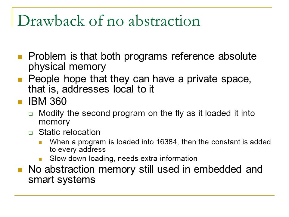 Drawback of no abstraction