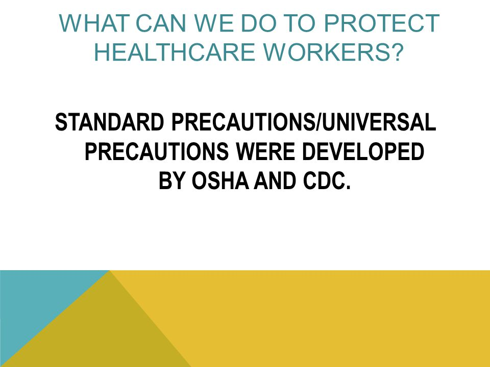 WHAT CAN WE DO TO PROTECT HEALTHCARE WORKERS