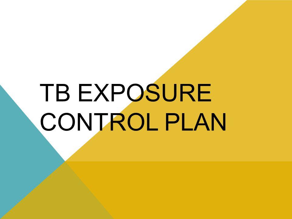 TB EXPOSURE CONTROL PLAN