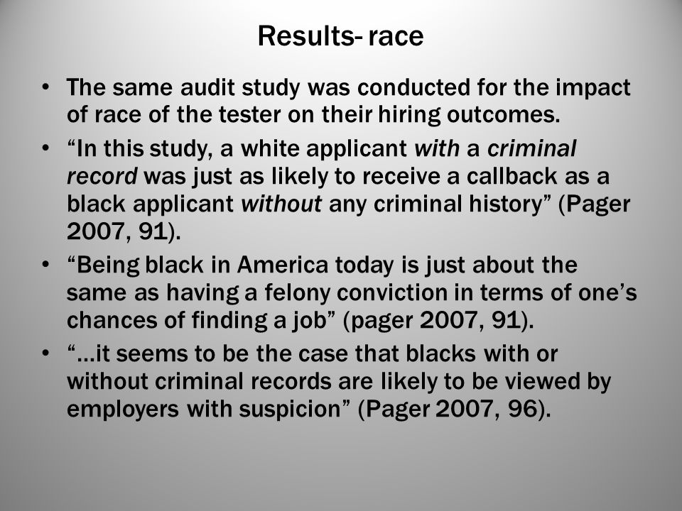 Results- race The same audit study was conducted for the impact of race of the tester on their hiring outcomes.