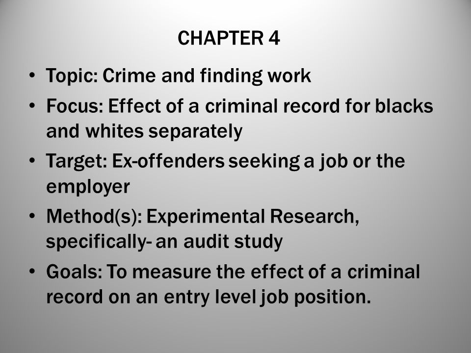 CHAPTER 4 Topic: Crime and finding work. Focus: Effect of a criminal record for blacks and whites separately.