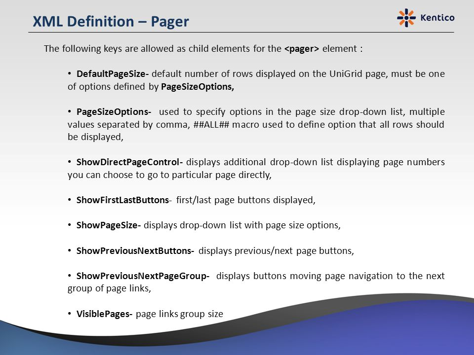 XML Definition – Pager The following keys are allowed as child elements for the <pager> element :