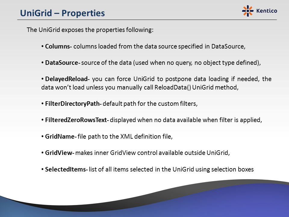 UniGrid – Properties The UniGrid exposes the properties following:
