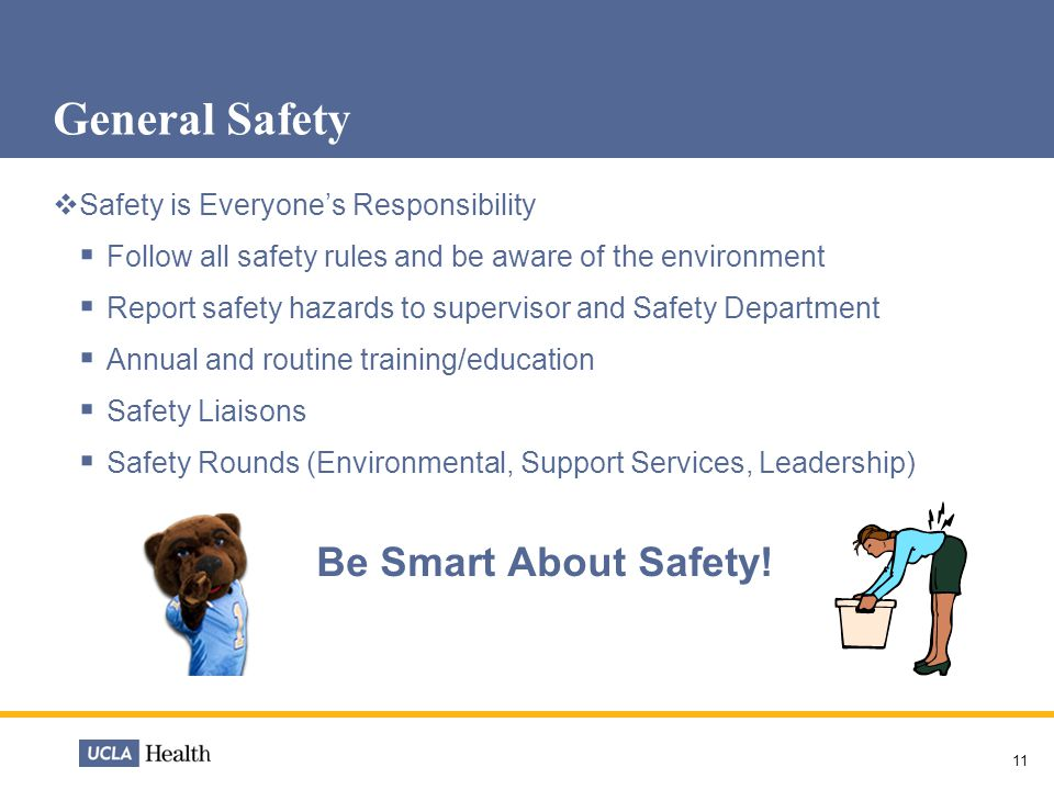 General Safety Be Smart About Safety!