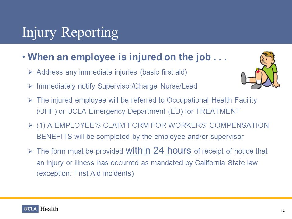 Injury Reporting When an employee is injured on the job . . .