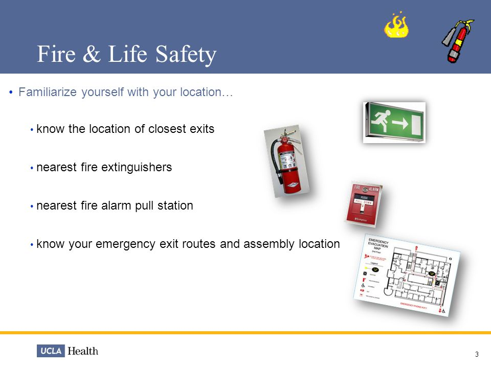 Fire & Life Safety Familiarize yourself with your location…