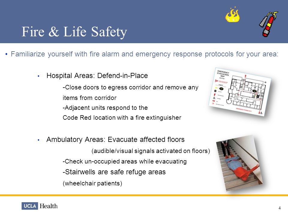 Fire & Life Safety Familiarize yourself with fire alarm and emergency response protocols for your area: