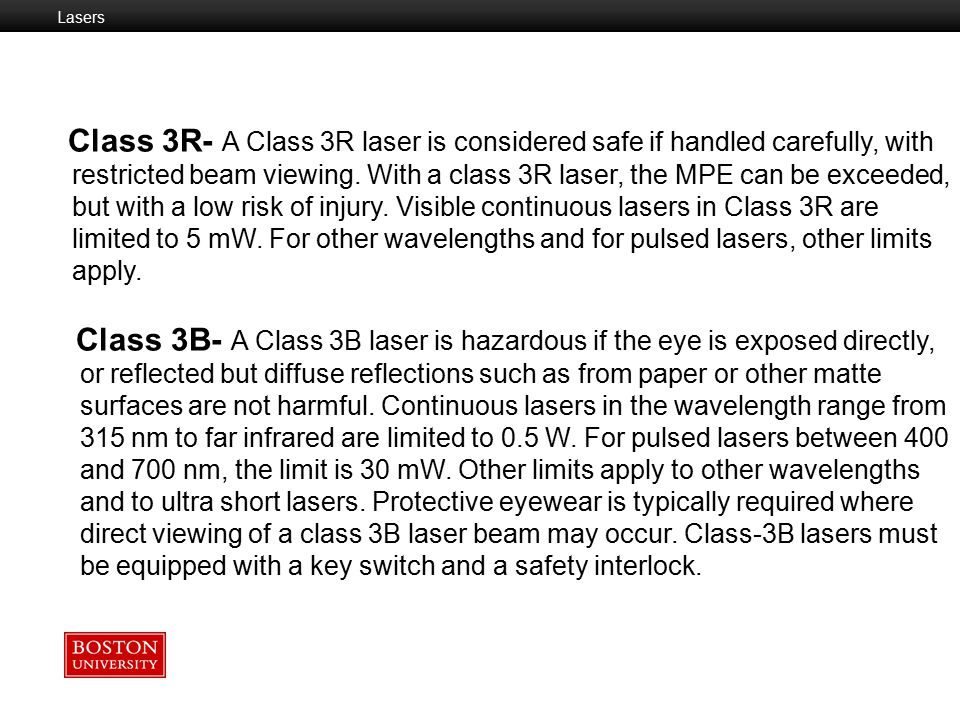 Lasers Lasers. Class 3R- A Class 3R laser is considered safe if handled carefully, with.