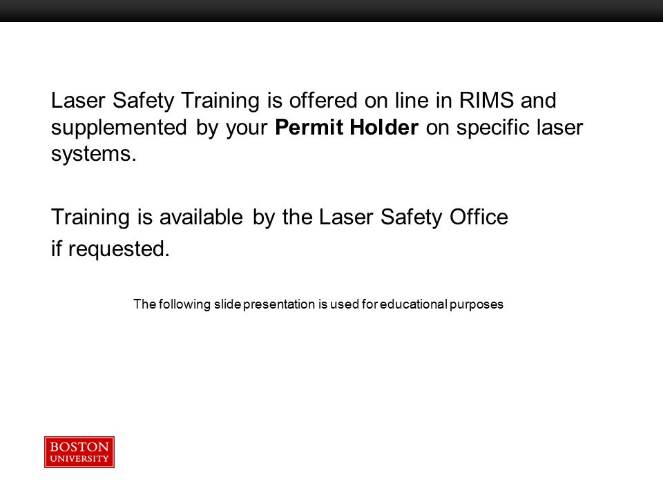Training is available by the Laser Safety Office if requested.