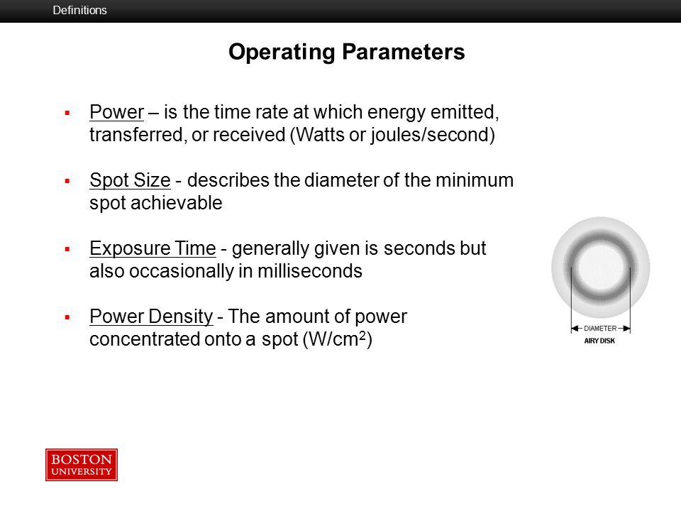 Definitions Operating Parameters. Power – is the time rate at which energy emitted, transferred, or received (Watts or joules/second)