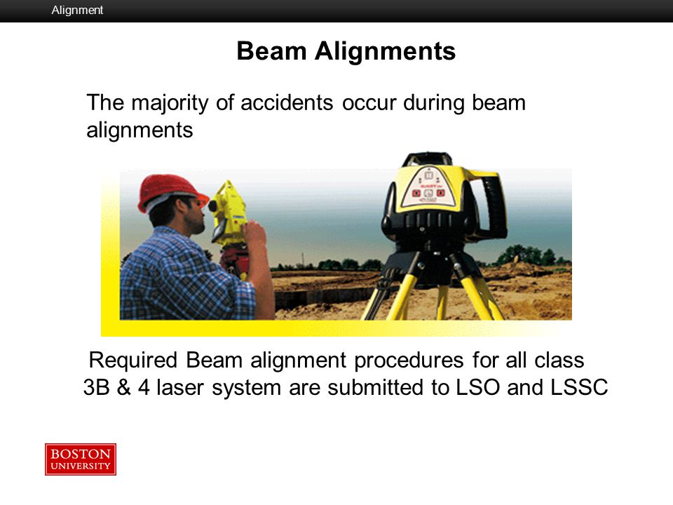 The majority of accidents occur during beam alignments