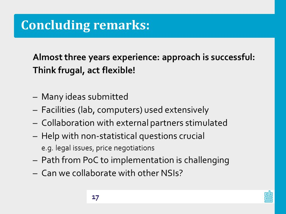 Concluding remarks: Almost three years experience: approach is successful: Think frugal, act flexible!