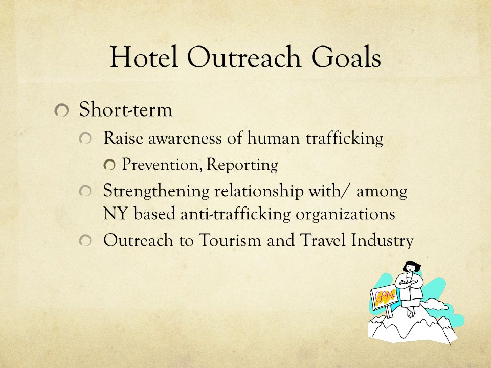 Hotel Outreach Goals Short-term Raise awareness of human trafficking