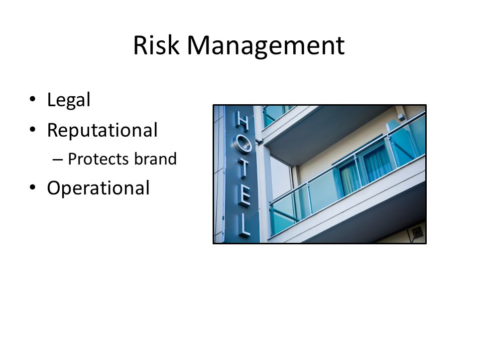 Risk Management Legal Reputational Operational Protects brand