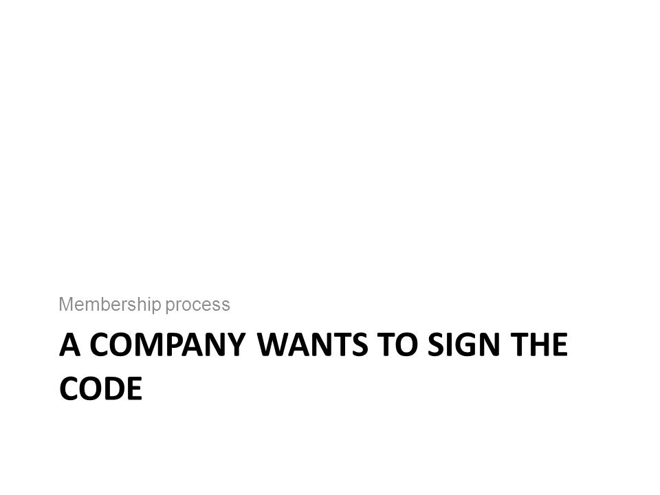 A company wants to sign the Code
