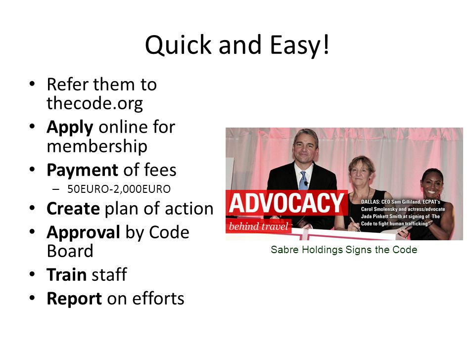Quick and Easy! Refer them to thecode.org Apply online for membership