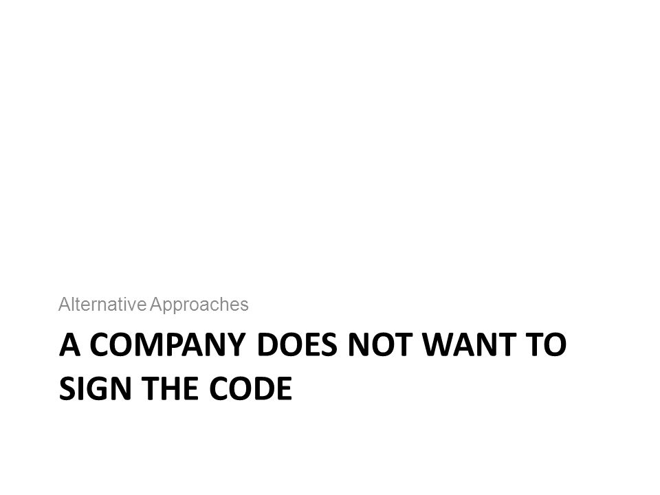 A company Does not want to sign the Code