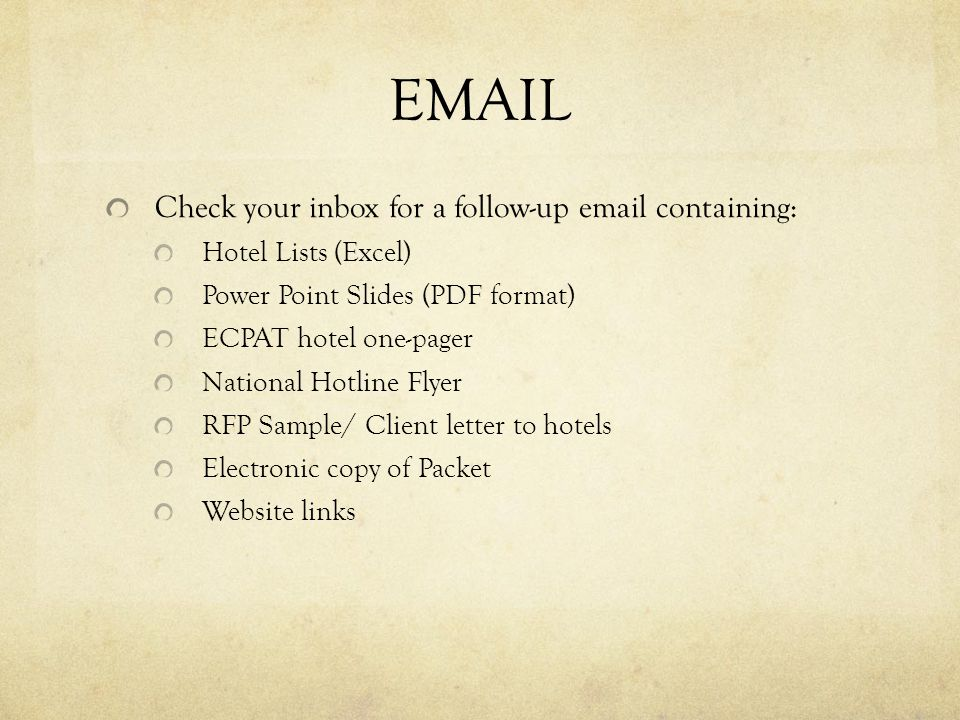 EMAIL Check your inbox for a follow-up email containing: