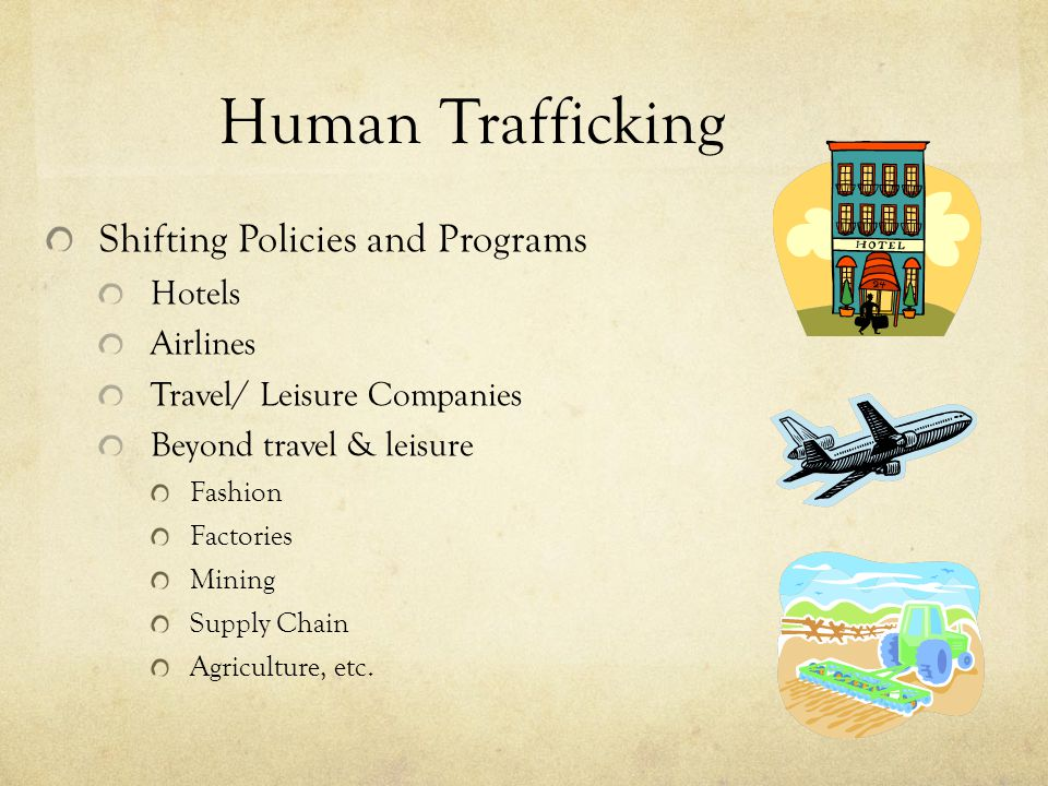 Human Trafficking Shifting Policies and Programs Hotels Airlines