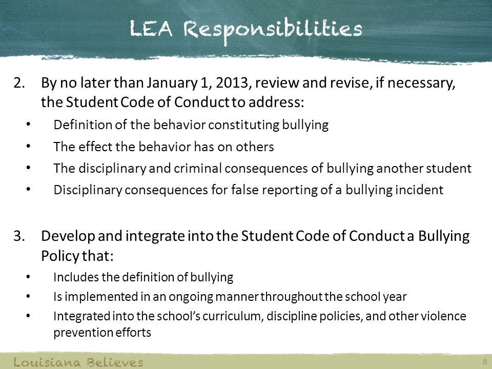 LEA Responsibilities By no later than January 1, 2013, review and revise, if necessary, the Student Code of Conduct to address: